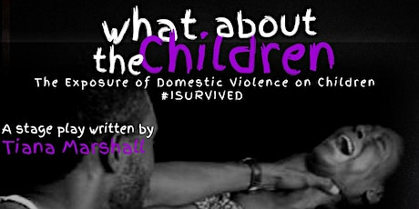 "Tiana's Tea, Presents ""What About the Children"" Domestic Violence Event tickets"