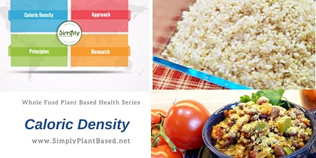Whole Food Plant Based Health Series: Caloric Density tickets