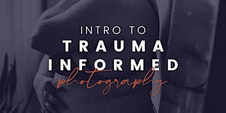 Introduction to Trauma-Informed Photography tickets