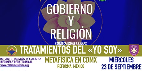 TRATAMIENTOS DEL YO SOY: GOBIERNO Y RELIGIÓN: Metafísica en CDMX entradas