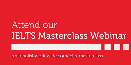 [FREE] IELTS Masterclass Webinar - Academic - Aim for IELTS Test 7+ tickets