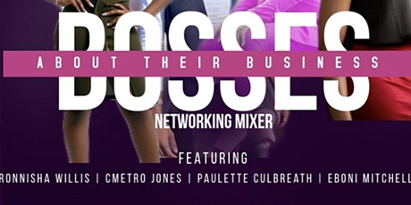 Bosses about their Business Networking Mixer tickets