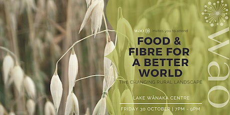 Food & Fibre for a Better World - The Changing Rural Landscape tickets