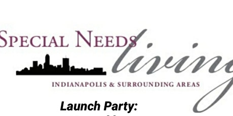 Special Needs Living Launch Party tickets