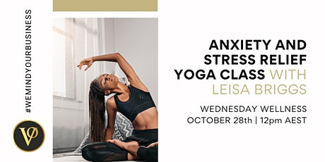 Anxiety And Stress Relief Yoga Class | With Leisa Briggs tickets