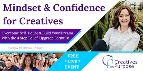 Mindset & Confidence for Creatives - Creatives on Purpose Online Event tickets