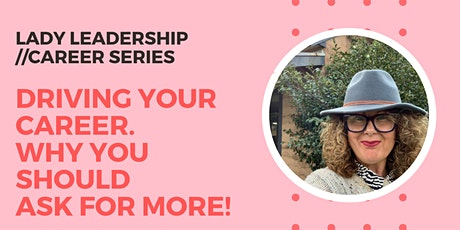 Driving your Career. Why you should ask for more! tickets