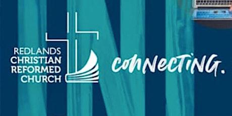 27 Sept- Redlands Christian Reformed Church - 10:00am Service tickets