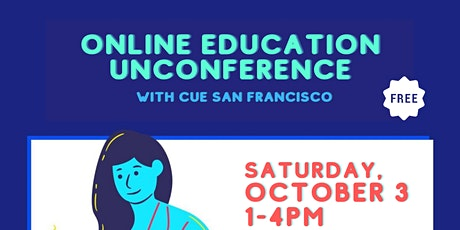 Online Education Unconference with CUE SF tickets