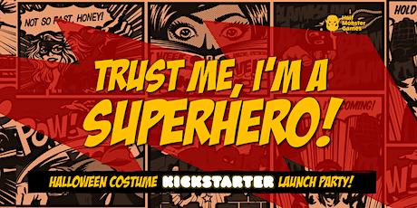 Game Launch: Trust Me I'm a Superhero Kickstarter Halloween Costume Party! tickets