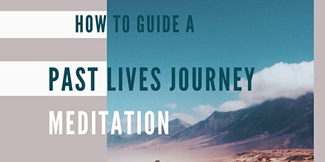 Learn to Guide  Past Life Meditation tickets