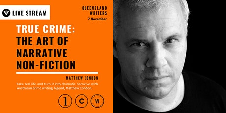 LIVE STREAM: True Crime: The Art of Narrative with Matthew Condon tickets