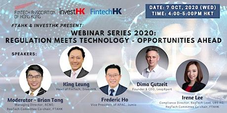 FTAHK & InvestHK Present: Webinar Series 2020 - Regulation Meets Technology tickets