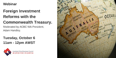 Foreign Investment Reforms with the Commonwealth Treasury. tickets