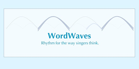 WordWaves: Rhythm for the Way Singers Think tickets
