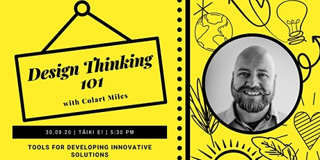 Design Thinking 101: Tools for developing innovative solutions tickets