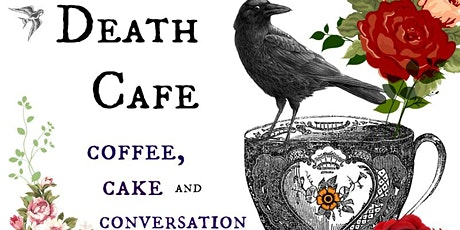 The Death Cafe. A series of three online, social events about death. tickets