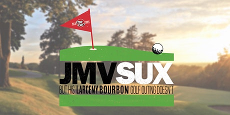 JMV SUX But His Larceny Bourbon Golf Outing Doesn't 2020 tickets