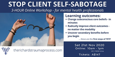 3hr Online Workshop: Stop Self-Sabotage. Radically Improve Client Outcomes tickets