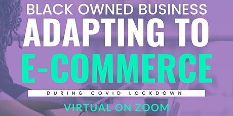 MEDWEEK: Black Businesses Adapting to E-Commerce During COVID tickets