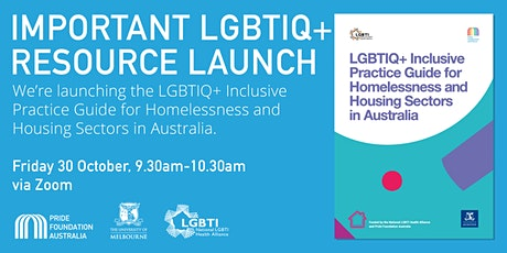 LGBTIQ+ Inclusive Practice Guide for Homelessness and Housing Sectors tickets