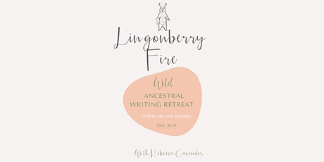 Lingonberry Fire: Wild Ancestral Writing Retreat tickets
