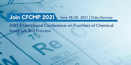 Conference on Frontiers of Chemical Materials and Process (CFCMP 2021) tickets