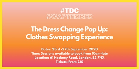 #TDCSWAPTEMBER:  The Dress Change Pop Up  Clothes Swapping Experience tickets