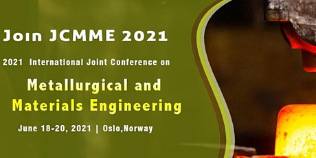 Conference on Metallurgical and Materials Engineering (JCMME 2021) tickets
