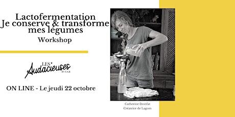 Workshop Lactofermentation - Je conserve & transforme mes légumes billets