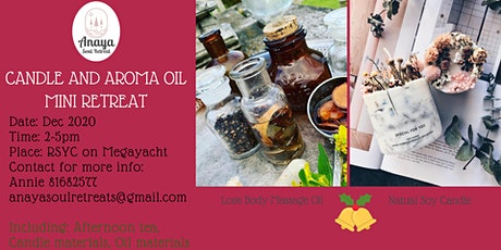 December Candle and Aroma Oil making Mini Retreat tickets