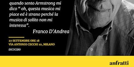 FRANCO D'ANDREA: IL JAZZ DA LOUIS ARMSTRONG A MILES DAVIS, ASCOLTO GUIDATO. biglietti