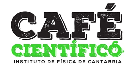 """Café Científico: """"La física en lucha contra la COVID19"""" entradas"""