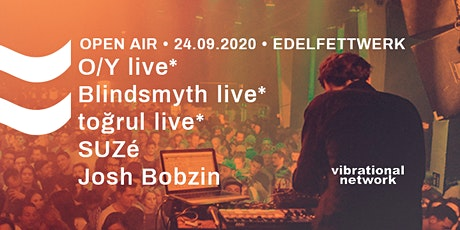 vibrational network OPEN AIR pres. O/Y live* + Blindsmyth live Tickets
