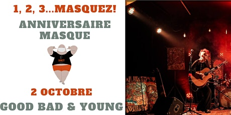 Anniversaire masqué// Showcase Good Bad & Young billets