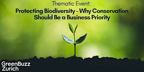 Thematic Event: Protecting Biodiversity - Why Conservation Should Be Made a Business Priority tickets