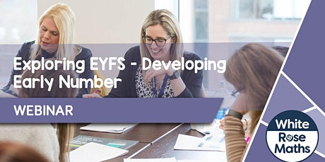 **WEBINAR** Exploring EYFS (Developing Early Number) 08.10.20 tickets
