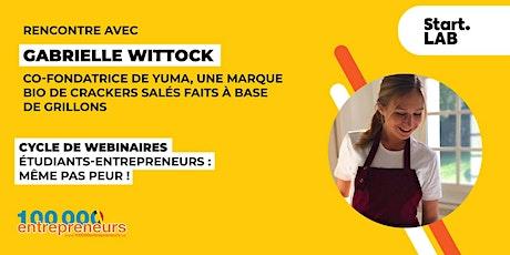 Webinaire Etudiant-Entrepreneur : Gabrielle Wittock, Yuma billets