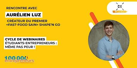 Webinaire Etudiant-Entrepreneur : Aurélien Luz, Shape'n Go billets
