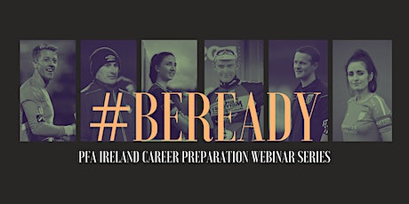 #BeReady PFA Ireland Career Preparation Webinar Series tickets