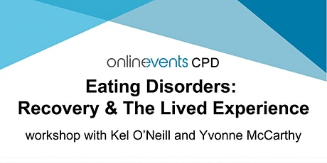 Eating Disorders Part 4: Recovery & The Lived Experience tickets