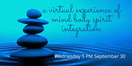 A Virtual Experience of Mind Body Spirit Integration tickets