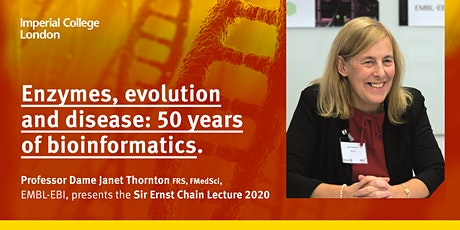 Sir Ernst Chain Lecture 2020: Enzymes, evolution and disease tickets