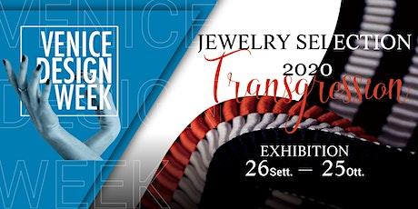 """Mostra Jewelry Selection 2020 """"Transgression"""" - Visita Guidata biglietti"""