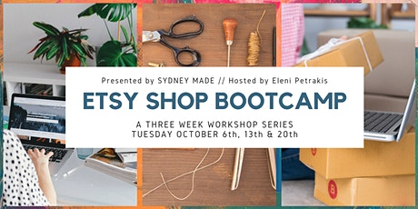 ETSY SHOP BOOTCAMP - 3 PART ONLINE WORKSHOP SERIES tickets
