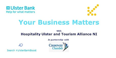 Your Business Matters with Hospitality Ulster & Tourism Alliance NI tickets