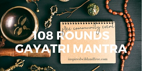 108 Rounds of Gayatri Mantra - community event tickets