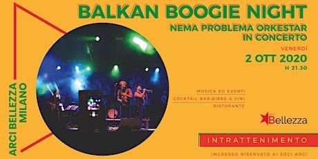 Balkan Boogie Night: Nema Problema Orkestar biglietti