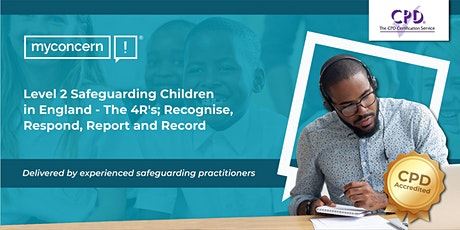 Level 2 Safeguarding Children in England - The 4R's C#1 tickets