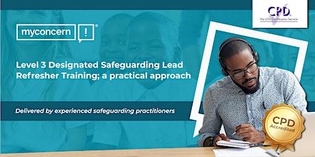 Level 3 Designated Safeguarding Lead Refresher Training C#1 tickets